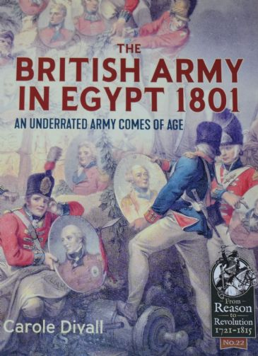 The British Army in Egypt 1801, by Carole Divall